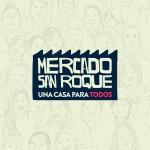 MERCADO SAN ROQUE UNA CASA PARA TODOS