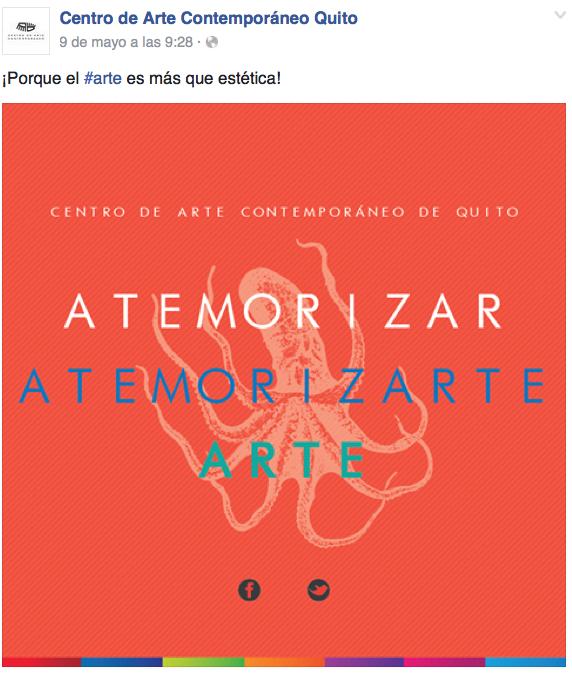 La comunicación del Centro de Arte Contemporáneo de Quito ha utilizado diversas palabras para enfatizar en el término arte y qué coincidencia, el afiche se relaciona con este texto… Captura de pantalla del Muro del Perfil de Facebook del Centro de Arte Contemporáneo.